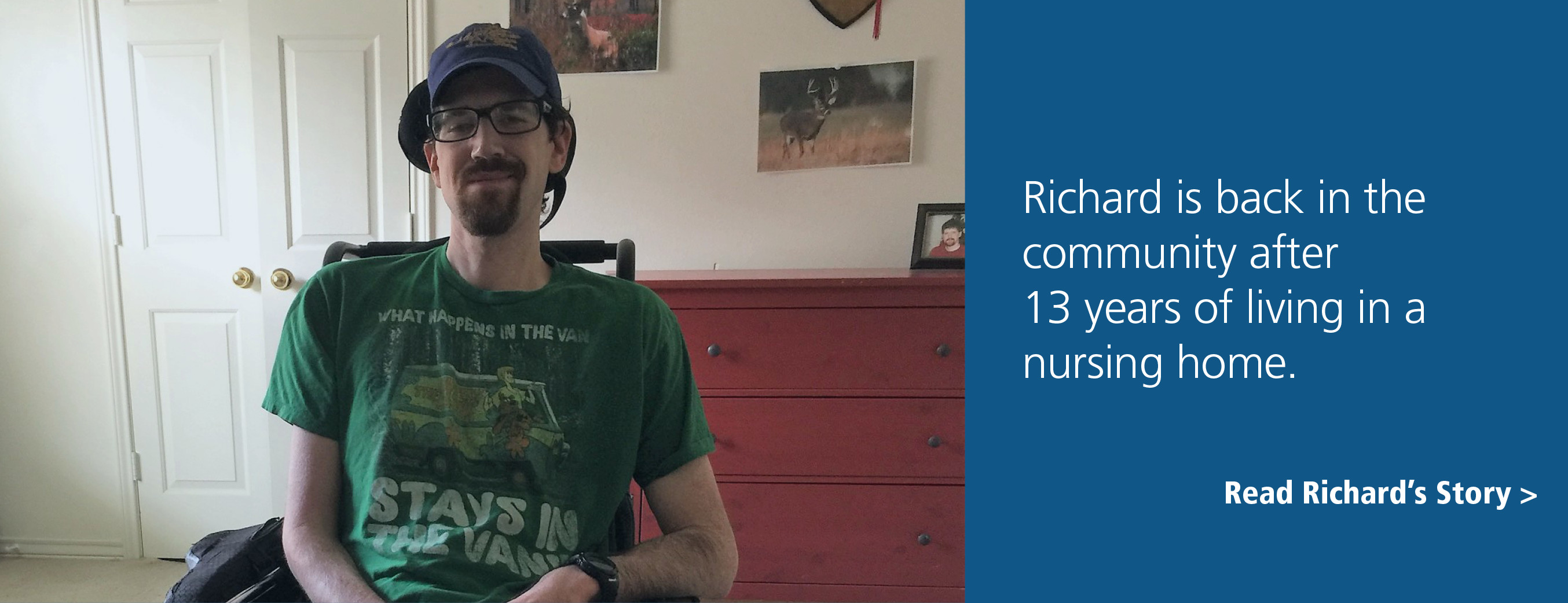 Richard is back in the communityafter 13 years of living in a nursing home.